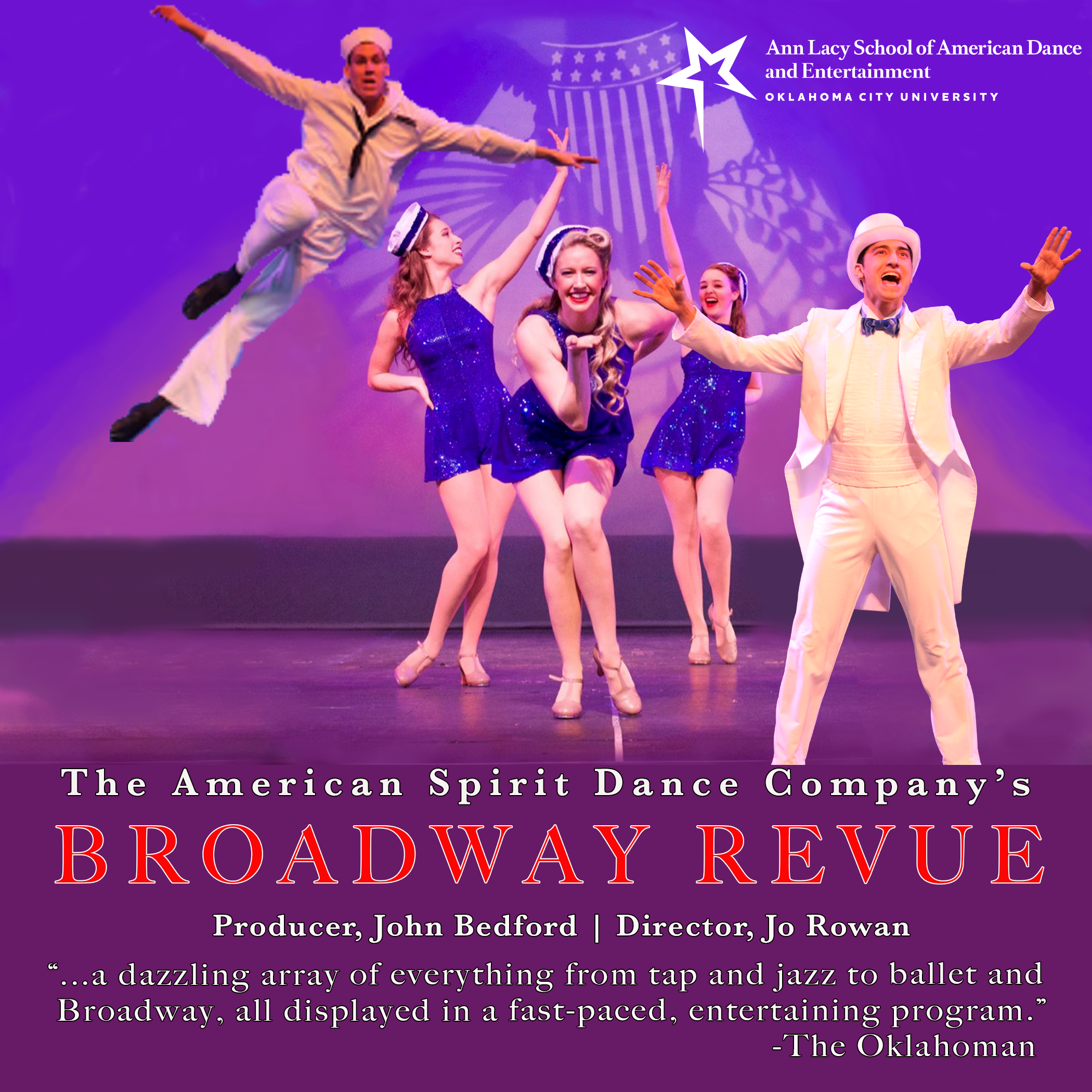 "Image: 2 male dancers and 3 female dancers in blue and white costumes. Text: The American Spirit Dance Company's Broadway Revue. Producer, John Bedford. Director, Jo Rowan. ""…a dazzling array of everything from tap and jazz to ballet and Broadway, all displayed in a fast-paced, entertaining program."" – The Oklahoman"
