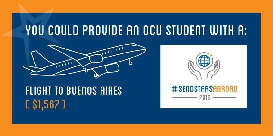 You could provide an OCU Student with a flight to Buenos Aires - $1,567