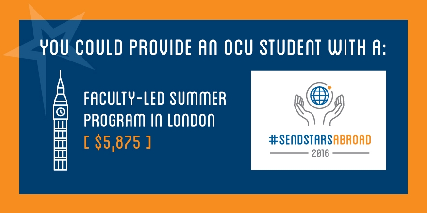 You could provide an OCU Student with a faculty-led summer program in London - $5,785