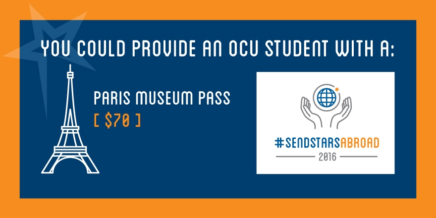 You could provide an OCU Student with a Paris Museum Pass - $70