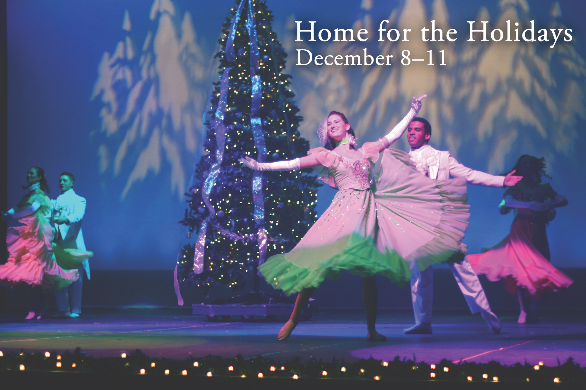 Home for the Holidays: December 8th through December 11th