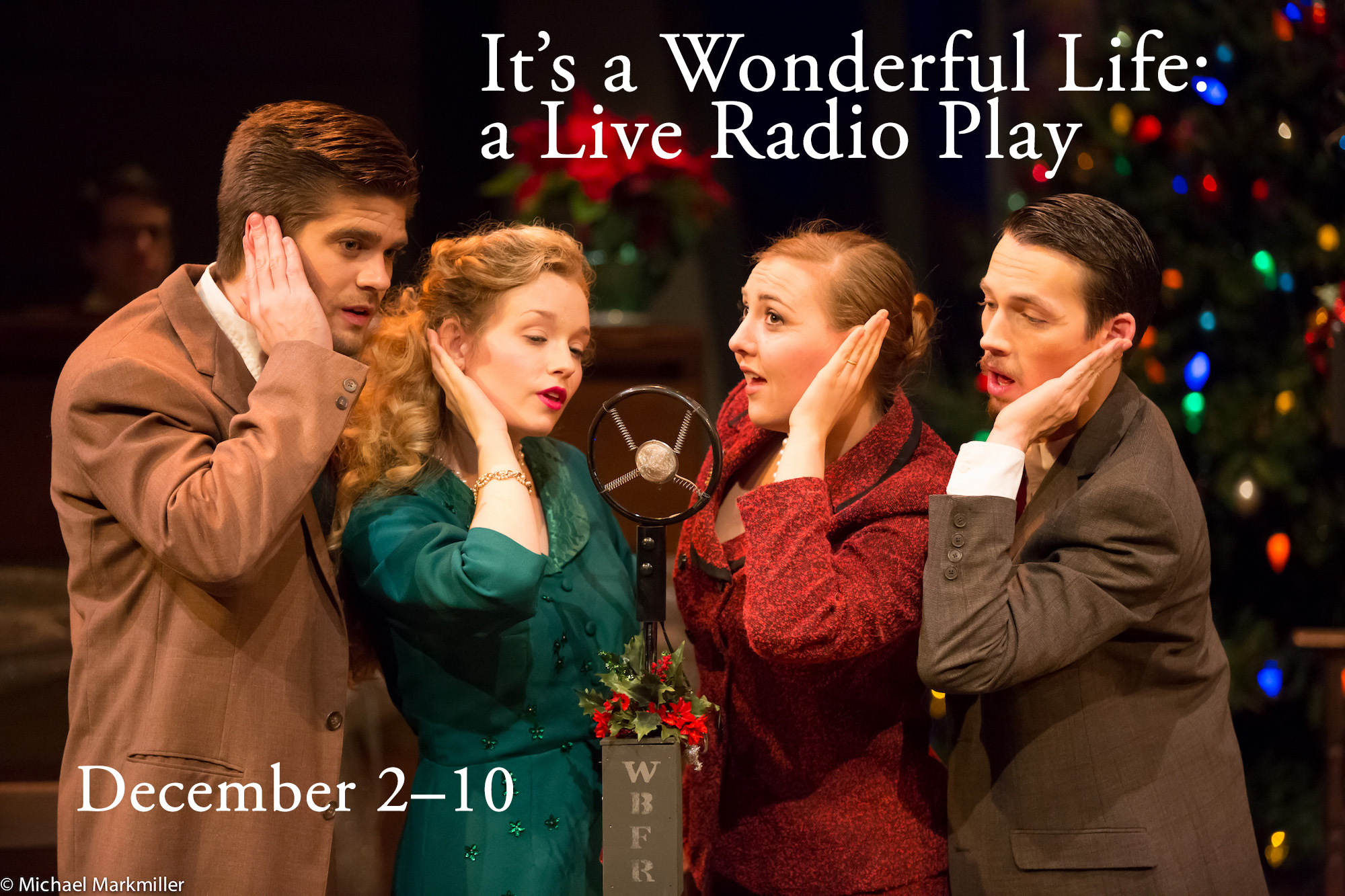 It's a Wonderful Life: A live radio play, December 2nd through 10th
