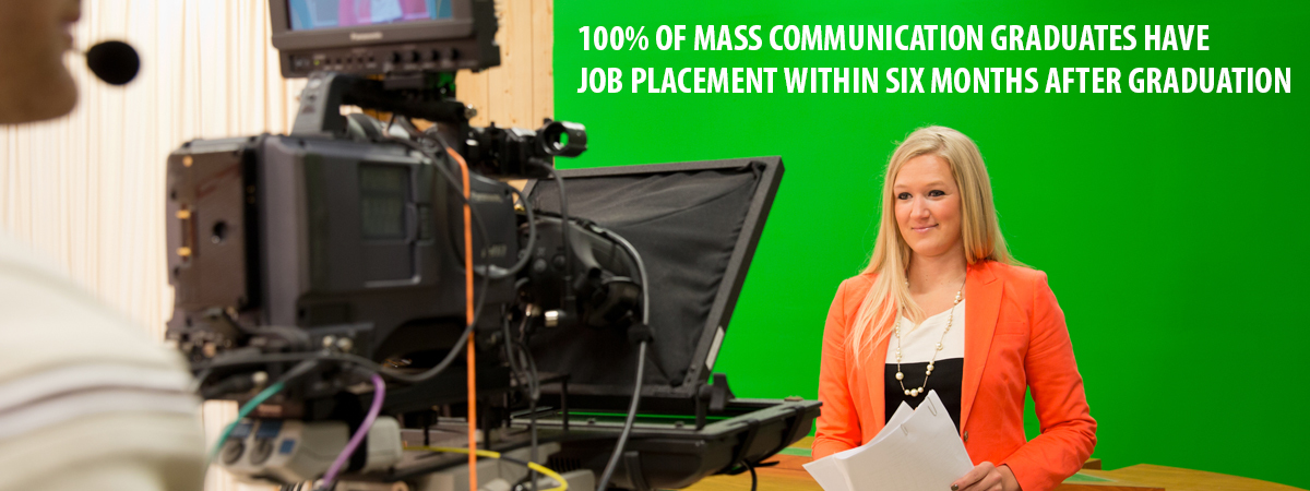 100 percent of mass communications graduates have job placement within six months after graduation