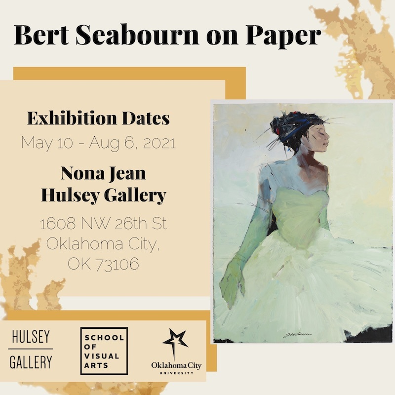 Exhibit poster: Bert Seabourn on paper - exhibition dates may 10th through august 6th, 2021 - nona jean hulsey gallery, 1608 nw 26th street, oklahoma city, ok, 73106