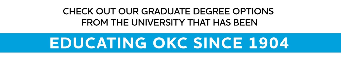 Check out our graduate degree options from the university that has been ​educating OKC since 1904.