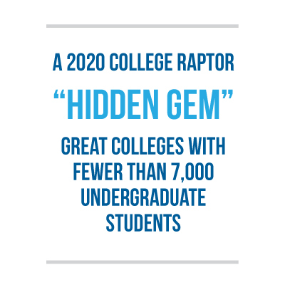 A 2020 College Raptor hidden gem - great colleges with fewer than 7,000 undergraduate students
