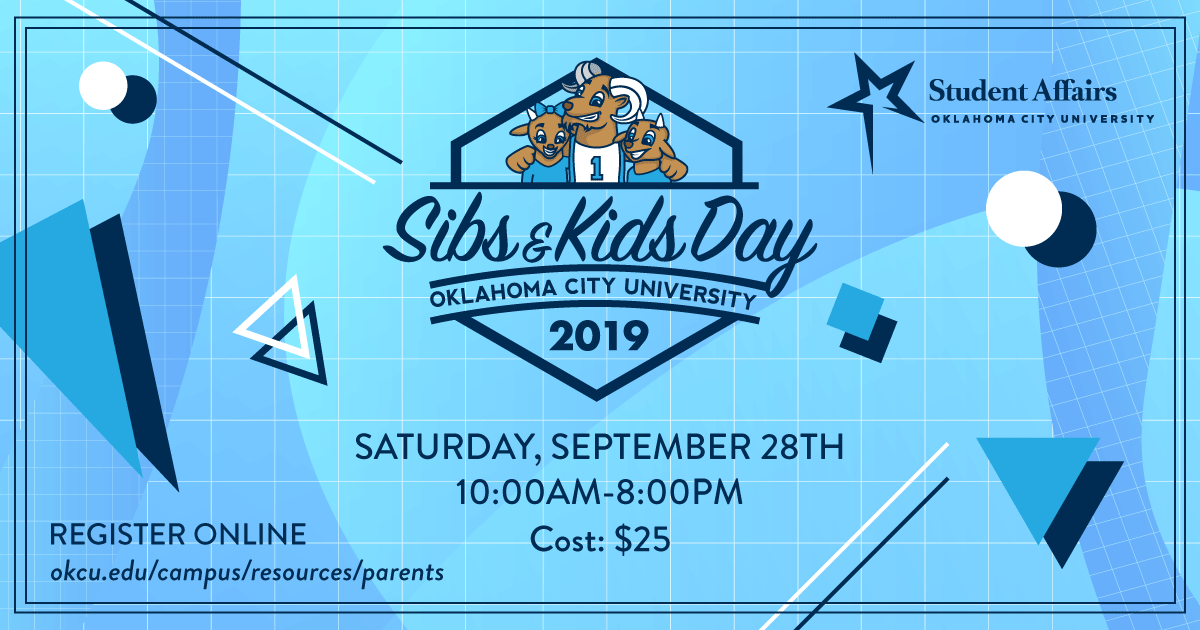 Sibs & Kids Day: Oklahoma City University 2019. Saturday, September 25. 10am-8pm. Cost $25.