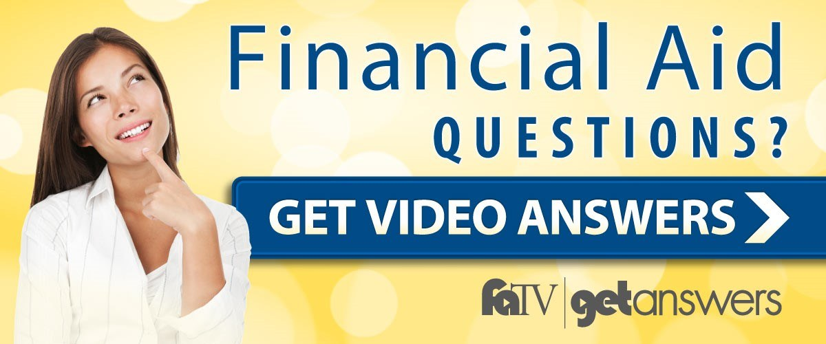 Financial Aid Questions? Get Video Answers