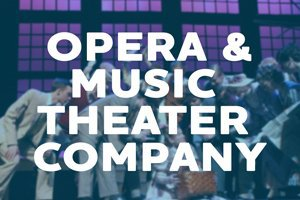 Opera and Music Theater Company