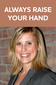 Photo of Mary Jo Silsby (Text: Always Raise Your Hand)