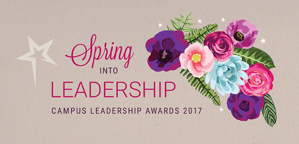 Painting of flowers. Text says: Spring into Leadership Campus Leadership Awards 2017